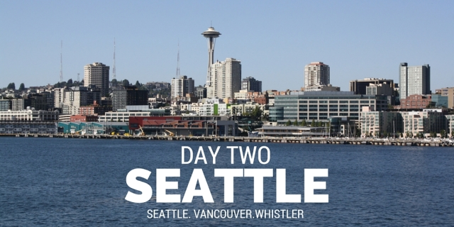 SEattle. Vancouver.Whistler