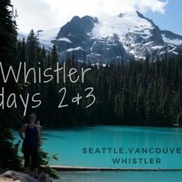 Whistler Days 2&3