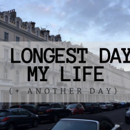 The Longest Day of My Life (+Another Day)