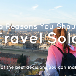 Top reasons you should travel solo